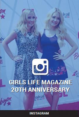 GIRLS LIFE MAGAZINE 20TH ANNIVERSARY - INSTAGRAM