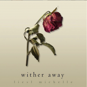 Liesl Mattar, Barbizon of Nova alum, released a new single called Wither Away